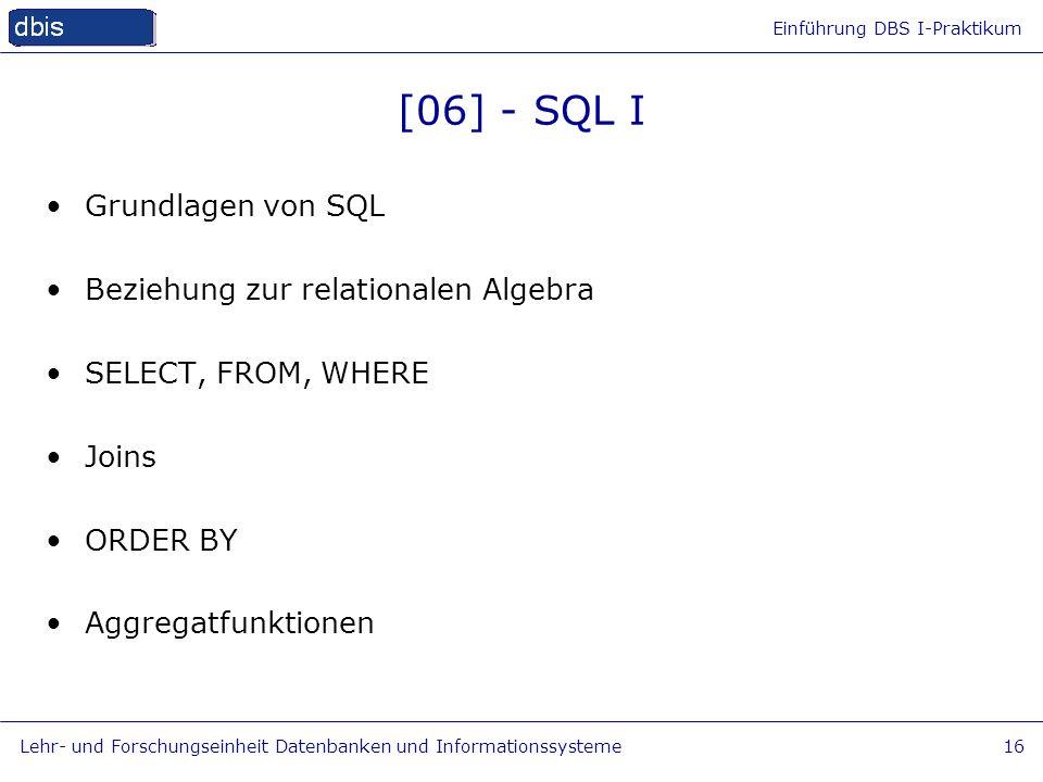 [06] - SQL I Grundlagen von SQL Beziehung zur relationalen Algebra
